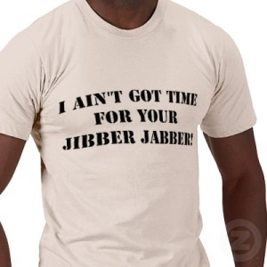 time for jibber jabber
